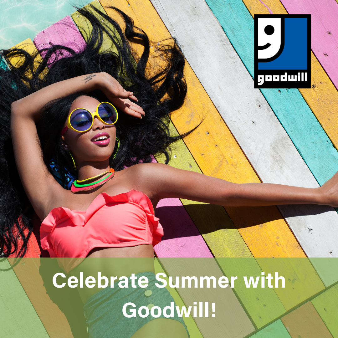 Celebrate Summer with Goodwill